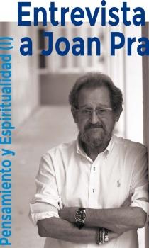 Entrevista a Joan Prat: Pensamiento y Espiritualidad (I)